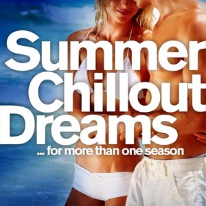 Imagen de 'Summer Chill Out Dreams for More Than One Season (Balearic Island and Lounge Del Mar Downbeat)'
