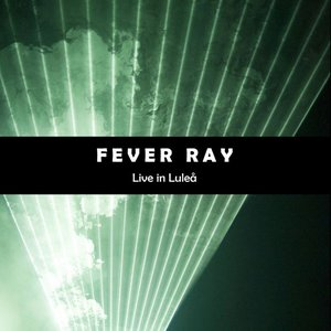 Image for 'Fever Ray (Live In Lulea)'