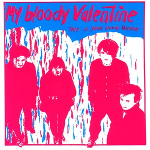 Image for 'This Is Your Bloody Valentine'