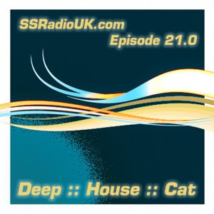 """Image for 'Deep :: House :: Cat :: """"SSRadio - Episode 21.0'"""