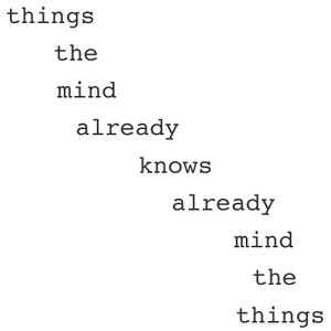 Bild för 'Things the Mind Already Knows Already Mind the Things'