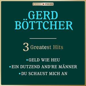Image for 'Masterpieces presents Gerd Böttcher: Geld wie Heu / Ein Dutzend and're Männer / Du schaust mich an (3 Greatest Hits)'