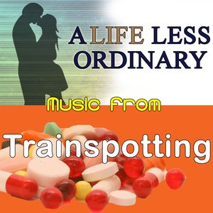 Image for 'Music From: A Life Less Ordinary & Trainspotting'