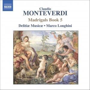 Bild für 'MONTEVERDI: Madrigals, Book 5 (Il Quinto Libro de' Madrigali, 1605)'