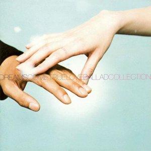 """Image for 'DREAMAGE~DREAMS COME TRUE """"LOVE BALLAD COLLECTION""""'"""