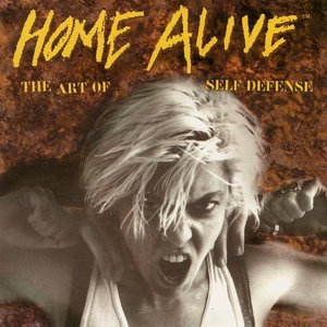 Image for 'Home Alive: The Art of Self Defense'