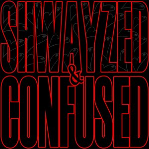 Imagen de 'Shwayzed and Confused - EP'