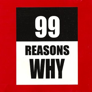 Image for '99 Reasons Why'