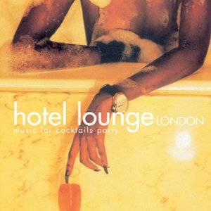 Image for 'Hotel Lounge London (Music for Cocktails Party)'