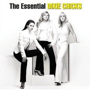 Image for 'The Essential Dixie Chicks'