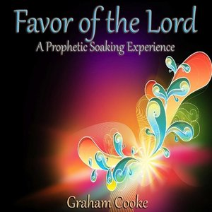 Image for 'Favor of the Lord: A Prophetic Soaking Experience'