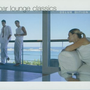 Image for 'Bar Lounge Classics: Deluxe Edition (disc 1)'