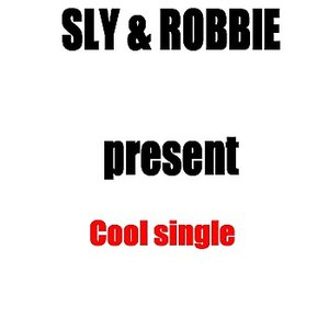 Image for 'Sly & Robbie Present Cool single'