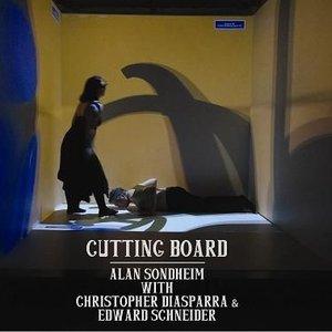 Immagine per 'Cutting Board (feat. Christopher Diasparra & Edward Schneider)'
