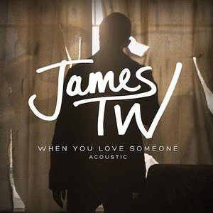 Image for 'When You Love Someone (Acoustic)'