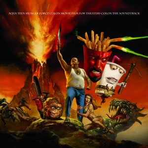 Image for 'Aqua Teen Hunger Force Colon Movie Film For Theaters Colon The Soundtrack'