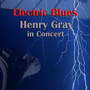 Imagem de 'Electric Blues: Henry Gray In Concert'