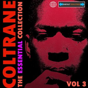 Image for 'Coltrane - The Essential Collection Vol 3 (Digitally Remastered)'