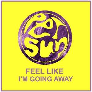 Imagem de 'Feel Like I'm Going Away'
