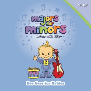 Image for 'Majors For Minors Volume 4 - Bee Gees For Babies'
