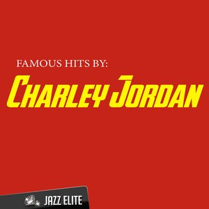 Image for 'Famous Hits by Charley Jordan'