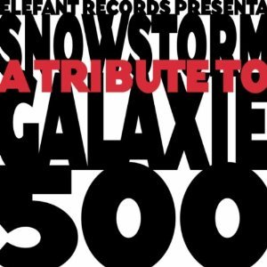 Image for 'Snowstorm: A Tribute to Galaxie 500 (disc 1)'