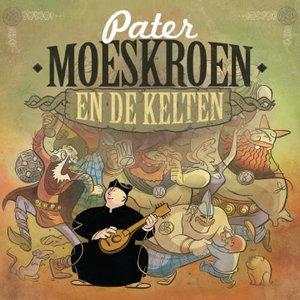 Image for 'Pater Moeskroen En De Kelten'