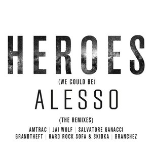 Image for 'Heroes (we could be) [The Remixes]'