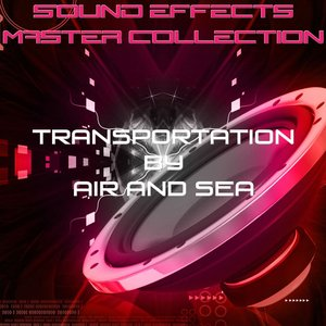 Bild für 'Sound Effects Master Collection 1 - Transportation by Air and Sea'