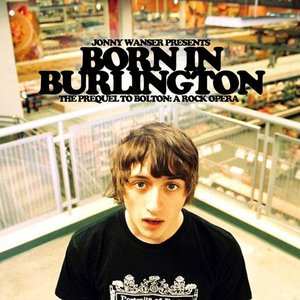 Image for 'Born In Burlington: The Prequel To Bolton: A Rock Opera'