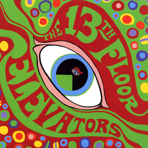 Psychedelic lyrics song meanings videos full albums for 13th floor elevators lyrics