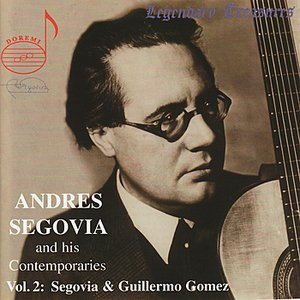 Immagine per 'Andres Segovia and His Contemporaries Vol. 2 - Segovia & Guillermo Gomez'