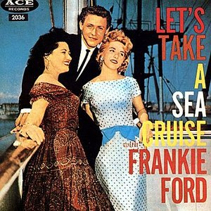 Image for 'Let's Take A Sea Cruise With Frankie Ford'