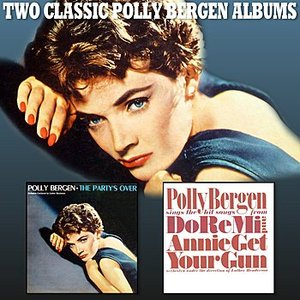 Image for 'The Party's Over / Polly Bergen Sings the Hit Songs From Do Re Mi and Annie Get Your Gun'
