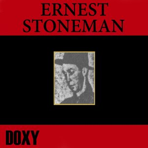 Image for 'Ernest Stoneman (Doxy Collection)'