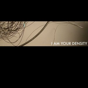 Image for 'I Am Your Density'