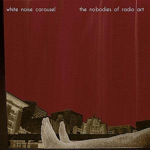 Image for 'The Nobodies of Radio Art'
