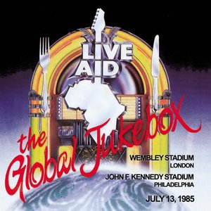 Image for '1985-07-13: Live Aid: The Global Jukebox: [various locations]'
