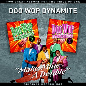 """Image for 'Doo Wop Dynamite Vol' 2 - """"Make Mine A Double"""" - Two Great Albums For The Price Of One'"""