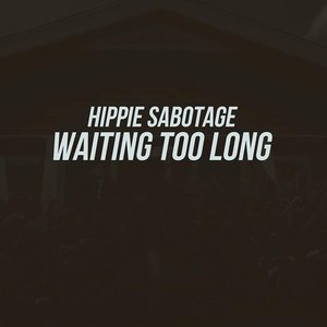 Image for 'WAITING TOO LONG'
