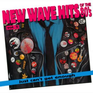 Immagine per 'Just Can't Get Enough: New Wave Hits of the '80s, Volume 5'