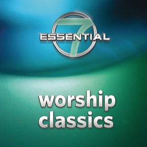Image for '7 Essential Worship Classics'