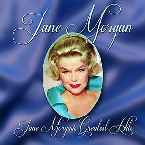 Image for 'Jane Morgan's Greatest Hits'