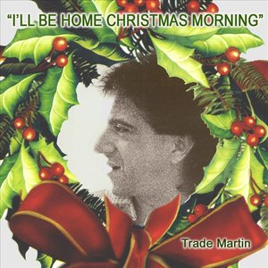 Image for 'I'll Be Home Christmas Morning'