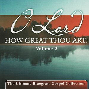 Image for 'O Lord How Great Thou Art, Vol. 2'