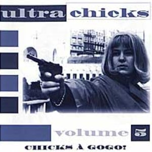 Image for 'Ultra Chicks 5: Chicks à gogo!'