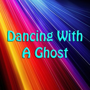Image for 'Dancing With A Ghost'