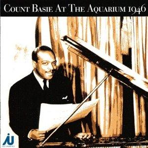 Image for 'Count Basie At The Aquarium 1946'
