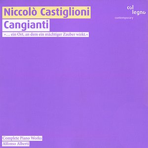 Imagem de 'Castiglioni: Cangianti - Complete Piano Works'