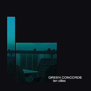 Image for 'Ten Cities of Green Concorde'